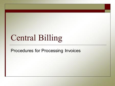 Central Billing Procedures for Processing Invoices.
