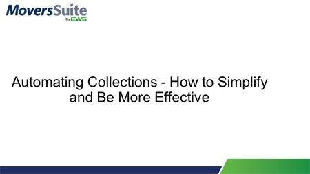 Automating Collections - How to Simplify and Be More Effective.
