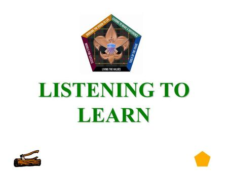 0 LISTENING TO LEARN. 1 Listening is… An essential part of communication Not taught in school A skill that can be learned.