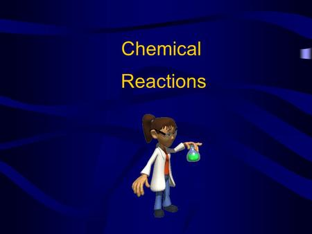 Chemical Reactions. Did a Chemical Reaction Take Place? There are several ways to tell if a chemical reaction has occurred… –Temperature change –Color.