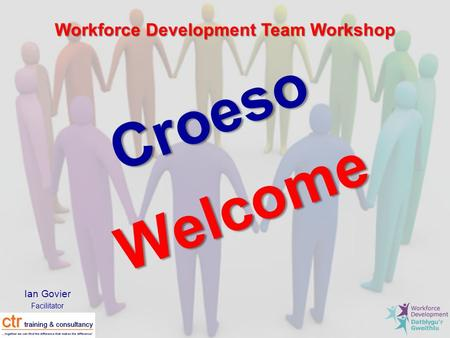 Ian Govier Facilitator Croeso Welcome Workforce Development Team Workshop.