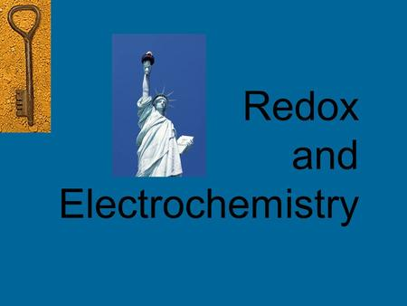 Redox and Electrochemistry. Redox Reactions Reduction – Oxidation reactions Involve the transfer of electrons from one substance to another The oxidation.