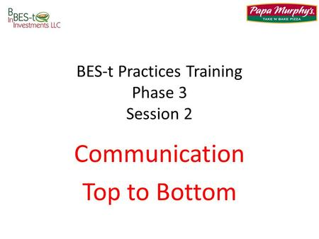 BES-t Practices Training Phase 3 Session 2 Communication Top to Bottom.