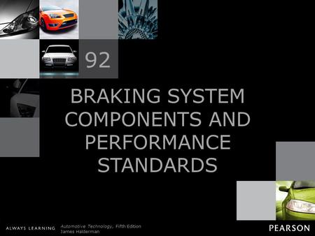 BRAKING SYSTEM COMPONENTS AND PERFORMANCE STANDARDS