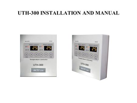 UTH-300 INSTALLATION AND MANUAL. Method of Wiring Adhesion Construction and Wiring Method #1.