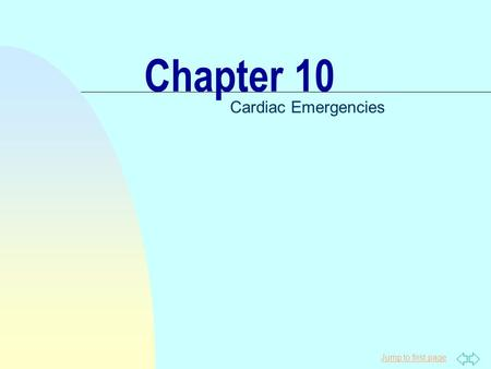 Jump to first page Chapter 10 Cardiac Emergencies.