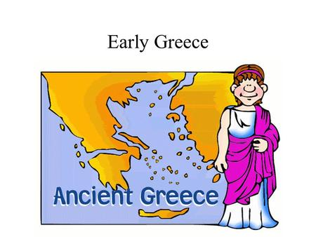 Early Greece. Geography Mountainous country with 2 peninsulas -Balkan and Peloponnesus Peninsulas Ionian Sea to the west, Mediterranean Sea to the south.