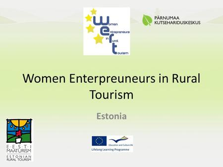 Women Enterpreuneurs in Rural Tourism Estonia. The Parnu County Vocational Centre
