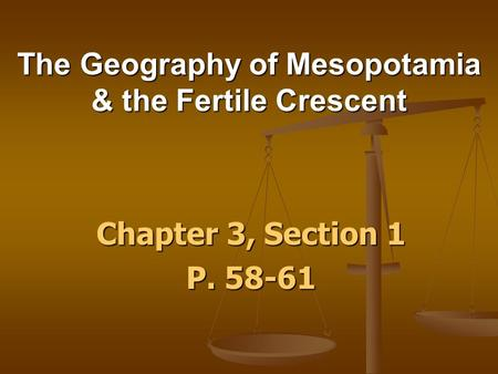 The Geography of Mesopotamia & the Fertile Crescent