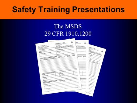 Safety Training Presentations The MSDS 29 CFR 1910.1200.