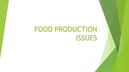 FOOD PRODUCTION ISSUES. PROBLEMS IN ATTEMPTING TO RAISE FOOD AVAILABILITY….  Farmers farming marginal land (poor quality land) where sustained use is.