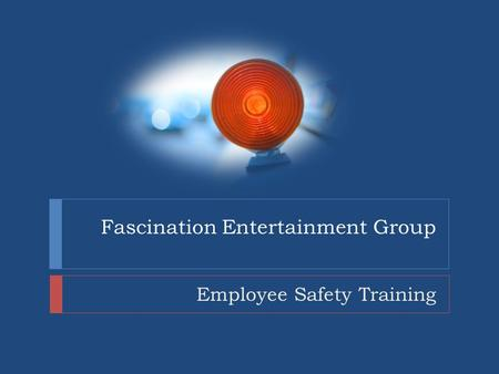 Fascination Entertainment Group Employee Safety Training.