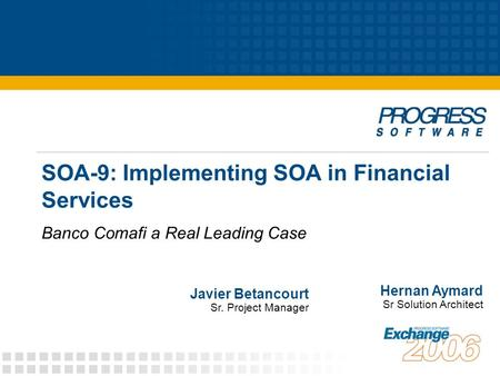 SOA-9: Implementing SOA in Financial Services Banco Comafi a Real Leading Case Hernan Aymard Sr Solution Architect Javier Betancourt Sr. Project Manager.