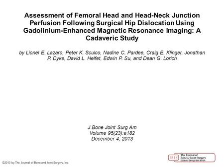 Assessment of Femoral Head and Head-Neck Junction Perfusion Following Surgical Hip Dislocation Using Gadolinium-Enhanced Magnetic Resonance Imaging: A.