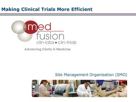 Site Management Organization (SMO) Making Clinical Trials More Efficient.