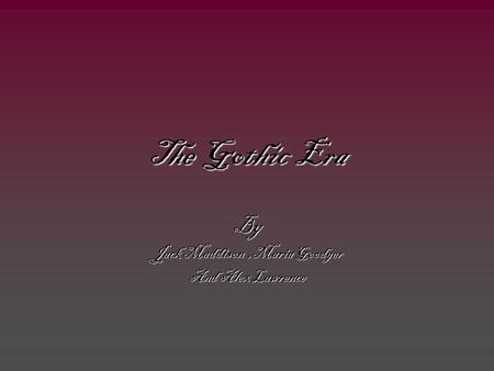 The Gothic Era By Jack Maddison,Maria Goodger And Alex Lawrence.