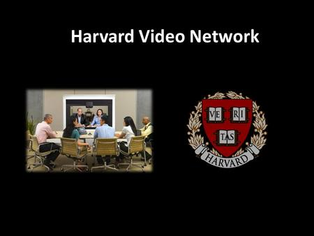 Harvard Video Network. Before: High Level Harvard VC Core.