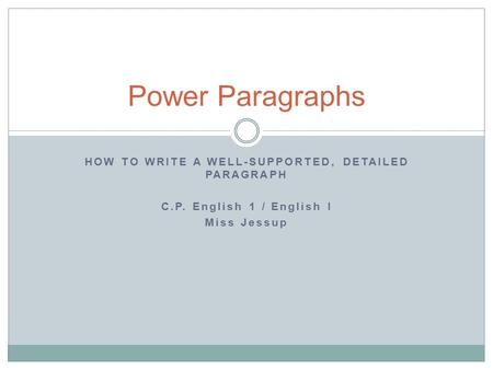HOW TO WRITE A WELL-SUPPORTED, DETAILED PARAGRAPH