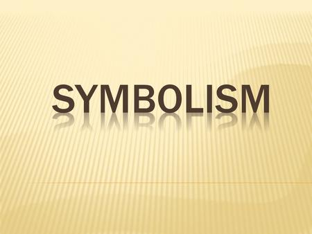  Symbolism is in many thing,many place:  In literature  In movies and theatres  In cartoons  In paintings and cartoons  In horoscopes…etc.