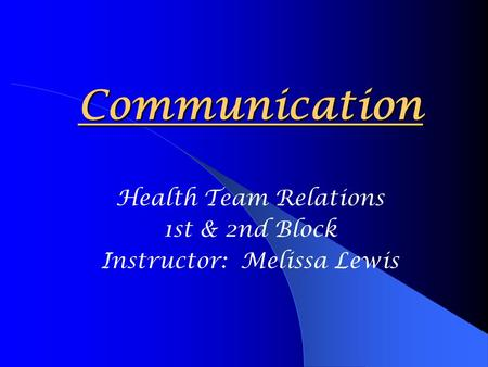 Health Team Relations 1st & 2nd Block Instructor: Melissa Lewis