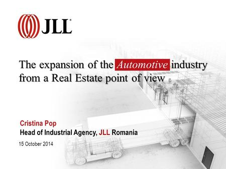 The expansion of the industry from a Real Estate point of view The expansion of the Automotive industry from a Real Estate point of view 15 October 2014.