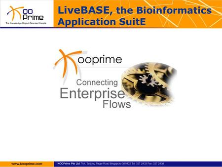 LiveBASE, the Bioinformatics Application SuitE. Introduction: Mission Statement Leading Provider of Business Process Integration Solutions for Life Science.