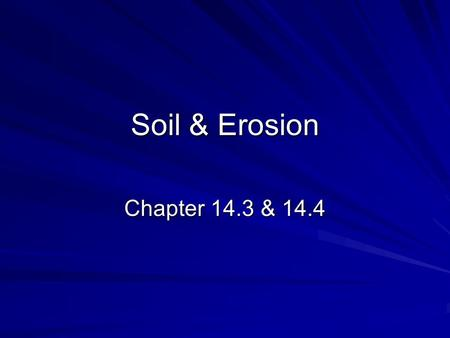 Soil & Erosion Chapter 14.3 & 14.4. What is soil? A loose mixture of rock pieces and organic material that can support the growth of vegetation. Soil.