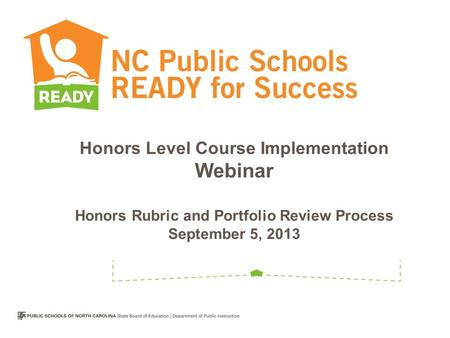 Honors Level Course Implementation Webinar Honors Rubric and Portfolio Review Process September 5, 2013.