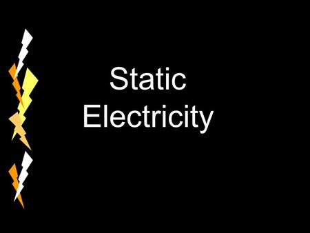 Static Electricity. Review: What is inside the atom? The atom is made of 3 kinds of particles. The atom is made of 3 kinds of particles. The electron.