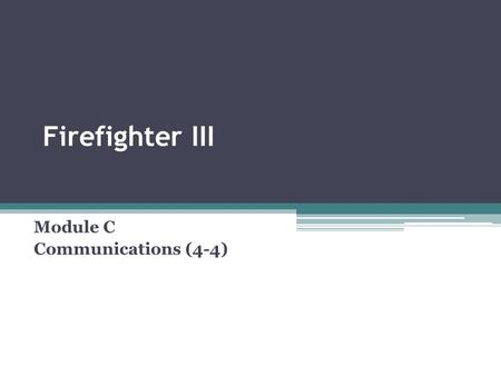 Firefighter III Module C Communications (4-4). 3-13.1. Identify the policy and procedures concerning the ordering and transmitting of multiple alarms.