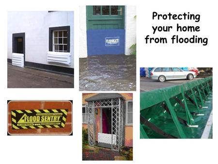 Protecting your home from flooding. Demountable Flood walls.