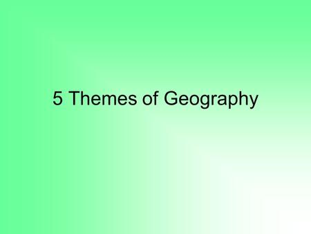 5 Themes of Geography. Warm-up Page - Closure DateQuestion of the Day Warm-up 8/26What is spatial analysis? 1. your phone is taken to the office and you.