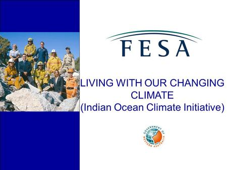 LIVING WITH OUR CHANGING CLIMATE (Indian Ocean Climate Initiative)