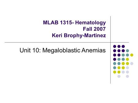MLAB Hematology Fall 2007 Keri Brophy-Martinez