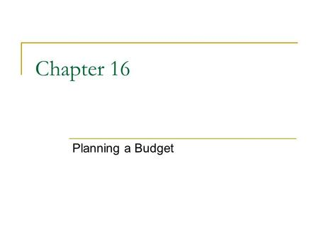 Chapter 16 Planning a Budget. Why It's Important Budgeting techniques help you keep track of where your money goes so that you can make it go further.
