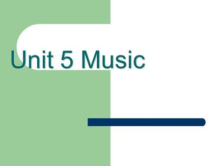 Unit 5 Music Agendas Warming up: Warming up: To learn about different kinds of music Pre – reading: Pre – reading: To get familiar with a band called.