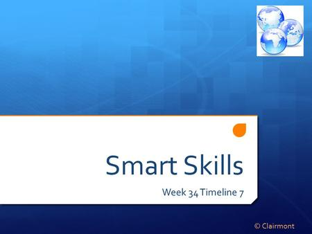 Smart Skills Week 34 Timeline 7 © Clairmont. Monday Dec. 1979 Soviet Union invades Afghanistan 1980 US and NATO countries supply Mujahedeen forces; US.