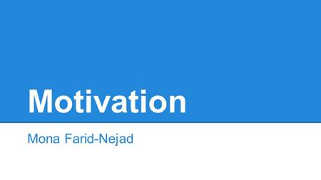 Motivation Mona Farid-Nejad. Design Challenge: Human Centered Design.