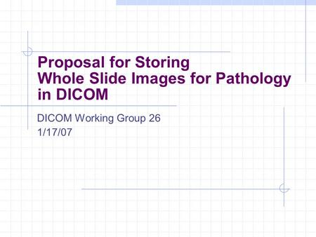 Proposal for Storing Whole Slide Images for Pathology in DICOM