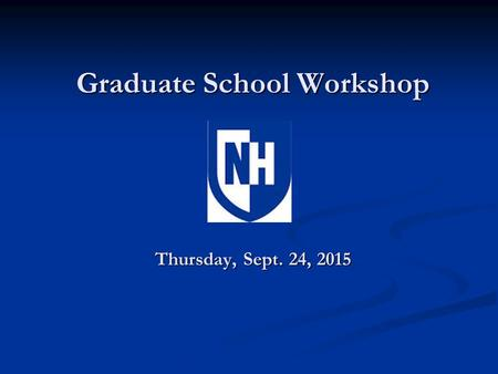Graduate School Workshop Thursday, Sept. 24, 2015.