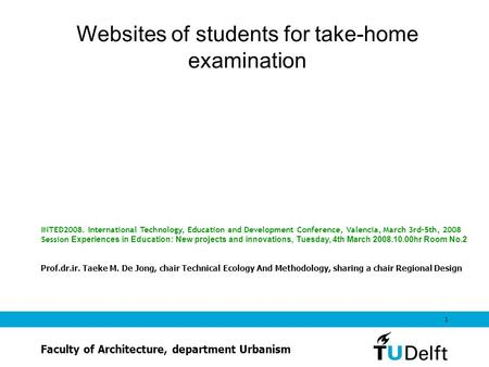 1 Websites of students for take-home examination INTED2008. International Technology, Education and Development Conference, Valencia, March 3rd-5th, 2008.