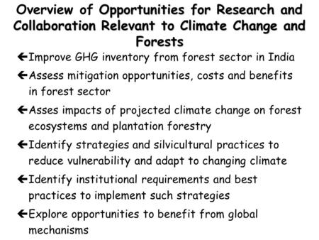 Opportunities for Research and Collaboration Relevant to Climate Change and Forests Overview of Opportunities for Research and Collaboration Relevant to.