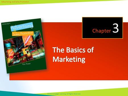 Advertising and Sales Promotion ©2013 Cengage Learning. All Rights Reserved. Chapter 3.