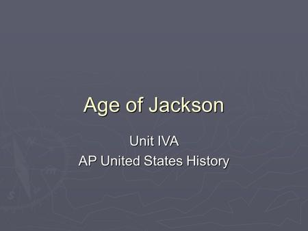 Unit IVA AP United States History