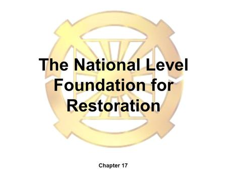 The National Level Foundation for Restoration Chapter 17.