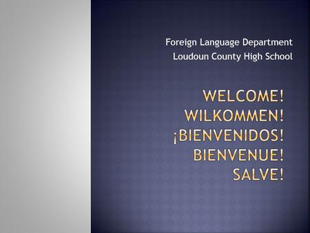 Foreign Language Department Loudoun County High School.