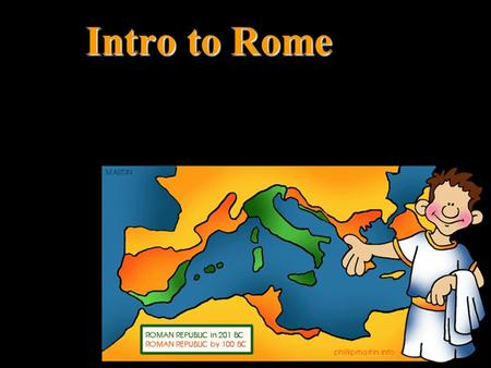 Intro to Rome. 600 BCE The Etruscans establish cities from northern to central Italy 509 BCE Etruscan King run out of Rome 282 BCE War with Pyrrhus (282-272)