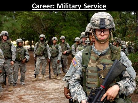 Career: Military Service. How to Join: 10 Steps Step 1: Find a recruiter -Be HONEST -Think the offer through.