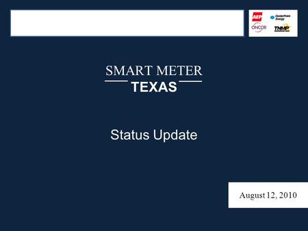 SMART METER TEXAS Status Update August 12, 2010. AGENDA Release 1 Smart Meter Texas Online Portal Update – SMT Solution Update – Registration Statistics.