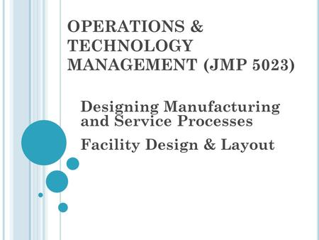 OPERATIONS & TECHNOLOGY MANAGEMENT (JMP 5023)